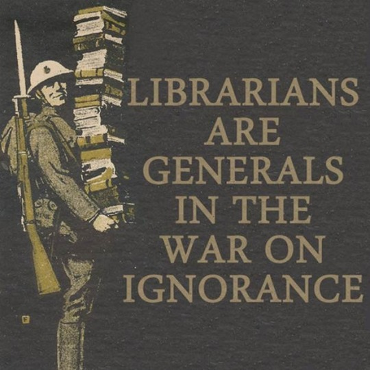 Librarians-are-generals-in-the-war-of-ignorance-540x540